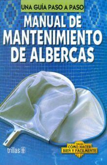 MANUAL DE MANTENIMIENTO DE ALBERCAS. UNA GUIA PASO A PASO