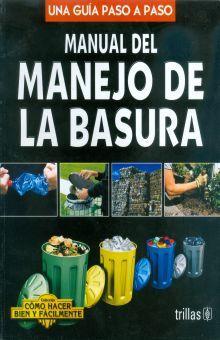 MANUAL DEL MANEJO DE LA BASURA. UNA GUIA PASO A PASO