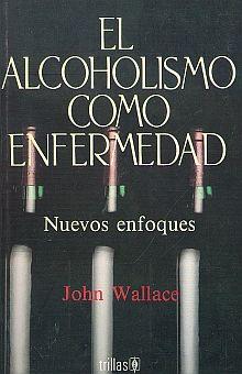 ALCOHOLISMO COMO ENFERMEDAD, EL. NUEVOS ENFOQUES