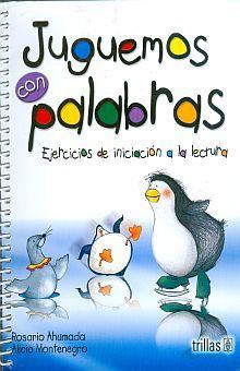 JUGUEMOS CON LAS PALABRAS EJERCICIOS DE INICIACION A LA LECTURA. PREESCOLAR / 3 ED.