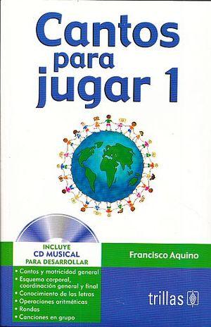 CANTOS PARA JUGAR 1 / 3 ED. / (INCLUYE CD)