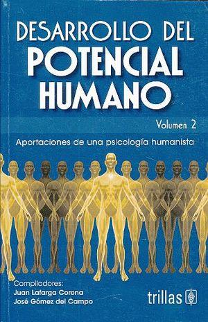 DESARROLLO DEL POTENCIAL HUMANO / VOL. 2