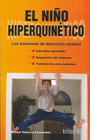 NIÑO HIPERQUINETICO, EL. LOS SINDROMES DE DISFUNCION CEREBRAL / 5 ED.