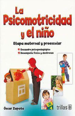 PSICOMOTRICIDAD Y EL NIÑO. ETAPA MATERNAL Y PREESCOLAR