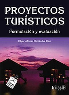 PROYECTOS TURISTICOS. FORMULACION Y EVALUACION / 2 ED.