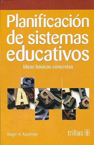 PLANEACION DE SISTEMAS EDUCATIVOS. IDEAS BASICAS / 2 ED.