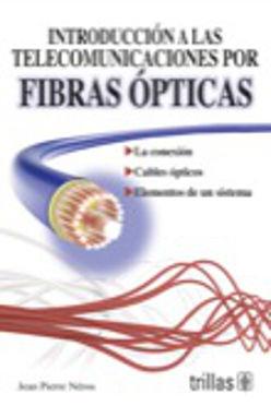 INTRODUCCION A LAS TELECOMUNICACIONES POR FIBRAS OPTICAS