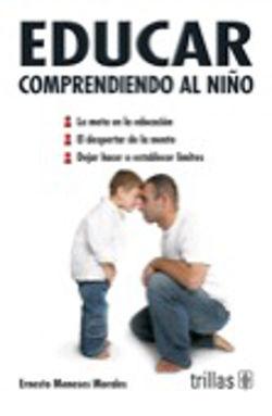 EDUCAR COMPRENDIENDO AL NIÑO