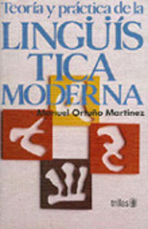 TEORIA Y PRACTICA DE LA LINGUISTICA MODERNA