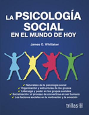PSICOLOGIA SOCIAL EN EL MUNDO DE HOY, LA