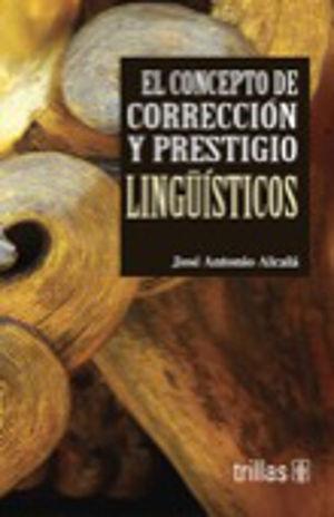 CONCEPTO DE CORRECCION Y PRESTIGIO LINGUISTICO, EL