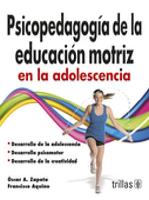 PSICOPEDAGOGIA DE LA EDUCACION MOTRIZ EN LA ADOLESCENCIA