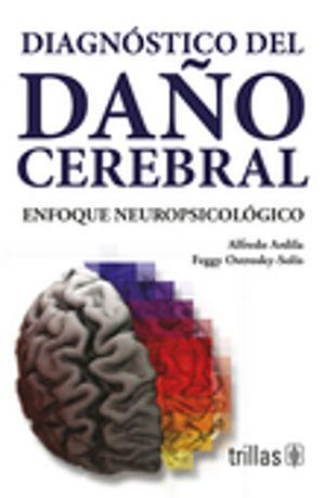 DIAGNOSTICO DEL DAÑO CEREBRAL. ENFOQUE NEUROPSICOLOGICO