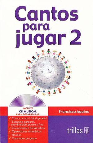 CANTOS PARA JUGAR 2 / 2 ED. (INCLUYE CD)