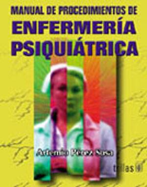 MANUAL DE PROCEDIMIENTOS DE ENFERMERIA PSIQUIATRICA