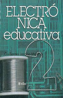 ELECTRONICA EDUCATIVA 2. SECUNDARIA / 2 ED.