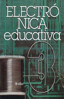 ELECTRONICA EDUCATIVA 3. SECUNDARIA / 2 ED.