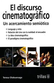 DISCURSO CINEMATOGRAFICO, EL. UN ACERCAMIENTO SEMIOTICO