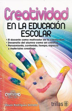 CREATIVIDAD EN LA EDUCACION ESCOLAR