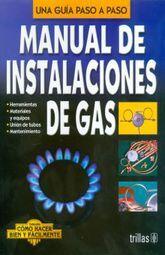 MANUAL DE INSTALACIONES DE GAS. UNA GUIA PASO A PASO