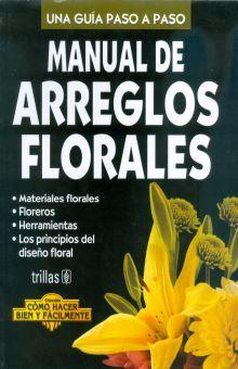 Manual De Arreglos Florales Una Guia Paso A Paso
