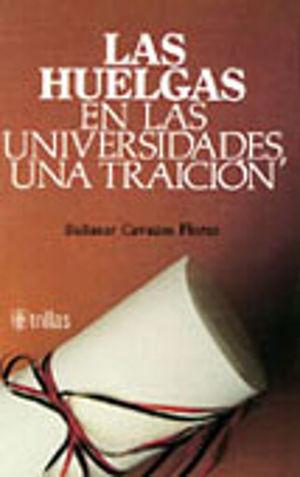 HUELGAS EN LAS UNIVERSIDADES UNA TRAICION, LAS