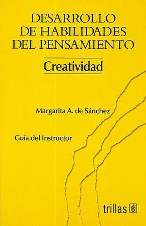 DESARROLLO DE HABILIDADES DEL PENSAMIENTO. CREATIVIDAD (GUIA DEL INSTRUCTOR)