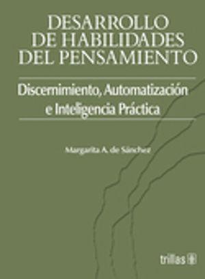 DESARROLLO DE HABILIDADES DEL PENSAMIENTO. DISCERNIMIENTO AUTOMATIZACION E INTELIGENCIA PRACTICA (ESTUDIANTE)
