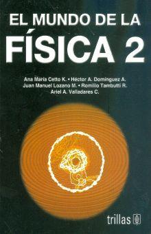 MUNDO DE LA FISICA 2, EL. BACHILLERATO