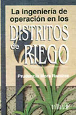 INGENIERIA DE OPERACION EN LOS DISTRITOS DE RIEGO, LA