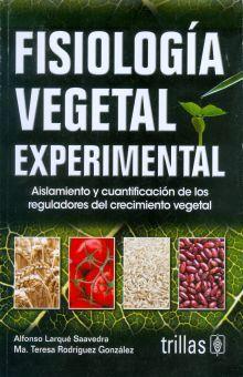 FISIOLOGIA VEGETAL EXPERIMENTAL. AISLAMIENTO Y CUANTIFICACION DE LOS REGULADORES DEL CRECIMIENTO VEGETAL