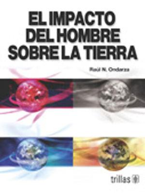 IMPACTO DEL HOMBRE SOBRE LA TIERRA, EL / 5 ED.