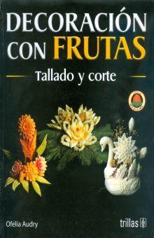 DECORACION CON FRUTAS. TALLADO Y CORTE