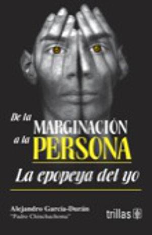 DE LA MARGINACION A LA PERSONA LA EPOPEYA DEL YO