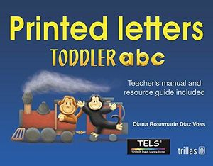 TODDLER ABC PRINTED LETTERS. TEACHERS MANUAL AND RESOURCE GUIDE INCLUDED