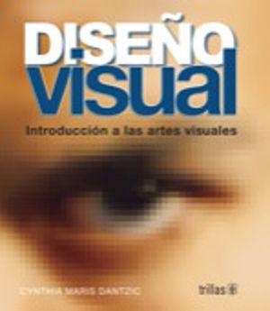 DISEÑO VISUAL INTRODUCCION A LAS ARTES VISUALES