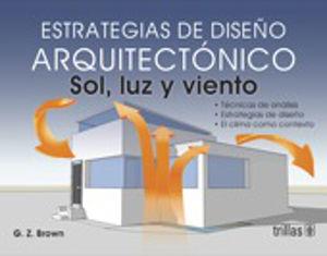 ESRATEGIAS PARA EL DISEÑO ARQUITECTONICO. SOL LUZ Y VIENTO
