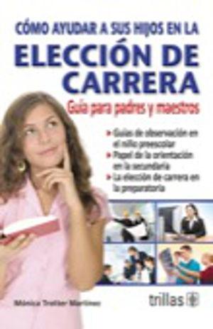 COMO AYUDAR A SUS HIJOS EN LA ELECCION DE CARRERA