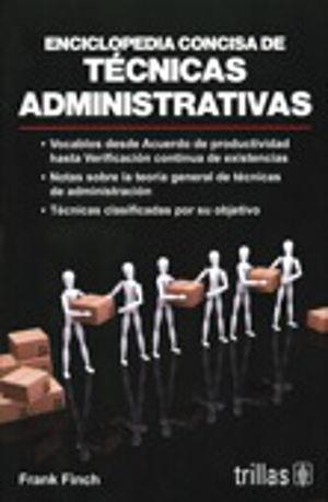 ENCICLOPEDIA CONCISA DE TECNICAS ADMINISTRATIVAS