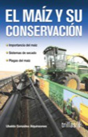 MAIZ Y SU CONSERVACION, EL