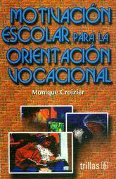 MOTIVACION ESCOLAR PARA LA ORIENTACION VOCACIONAL. BACHILLERATO