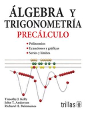 ALGEBRA Y TRIGONOMETRIA. PRECALCULO