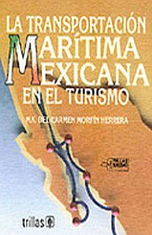 TRANSPORTACION MARITIMA MEXICANA EN EL TURISMO, LA
