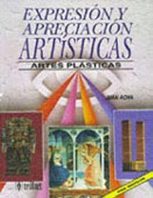 EXPRESION Y APRECIACION ARTISTICAS. ARTES PLASTICAS SECUNDARIA