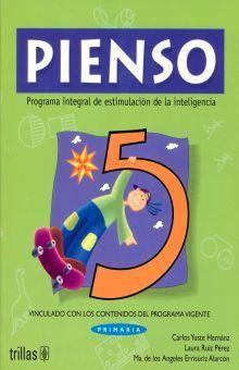 PIENSO 5. PROGRAMA INTEGRAL DE ESTIMULACION DE LA INTELIGENCIA PRIMARIA