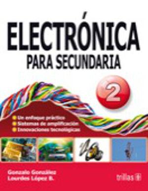 ELECTRONICA PARA SECUNDARIA 2 / 2 ED.