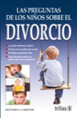 PREGUNTAS DE LOS NIÑOS SOBRE EL DIVORCIO, LAS