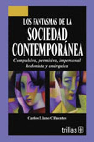 FANTASMAS DE LA SOCIEDAD CONTEMPORANEA, LOS