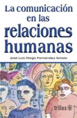 COMUNICACION EN LAS RELACIONES HUMANAS, LA