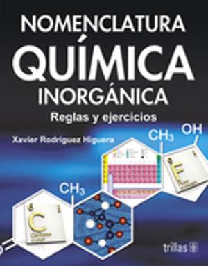 NOMENCLATURA QUIMICA INORGANICA. REGLAS Y EJERCICIOS BACHILLERATO / 3 ED.